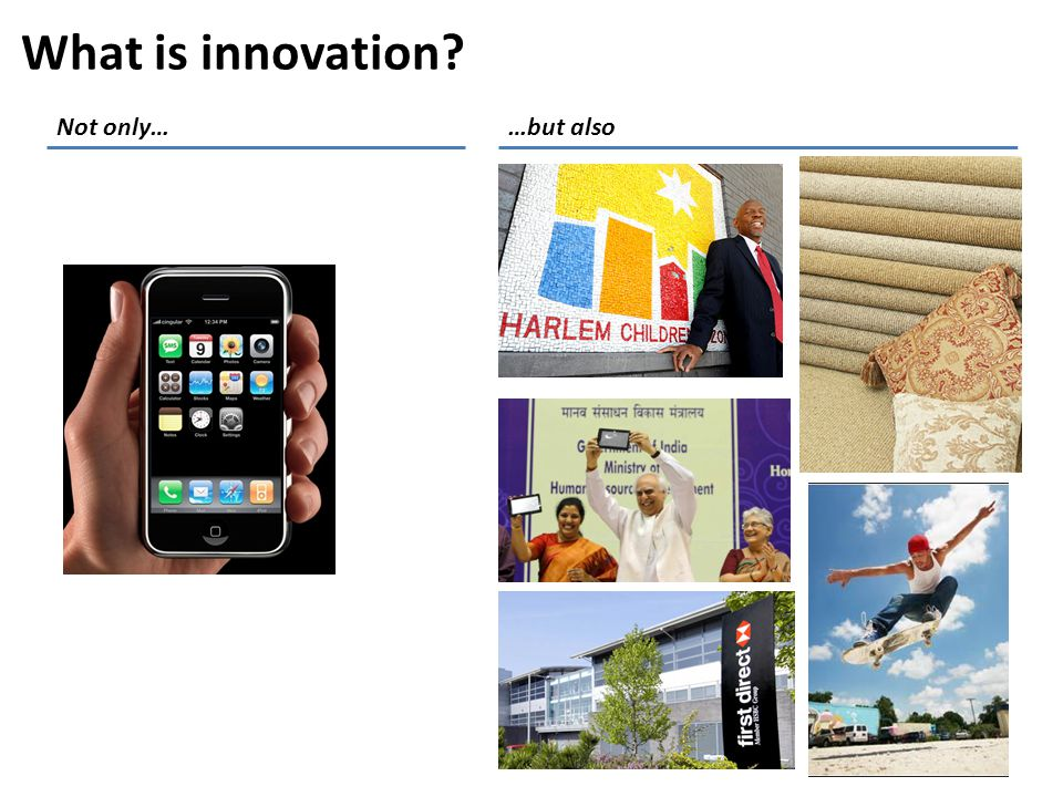 What is innovation …but alsoNot only…