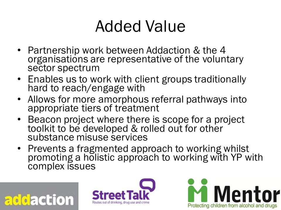 Rationale for Street Talk Brent Promotes early intervention through identification of possible substance misuse and/or criminality amongst young people Empowering professionals within the voluntary sector with skills & knowledge on conducting brief interventions (Motivational Interviewing) Tailoring interventions to the identified needs of the young people screened