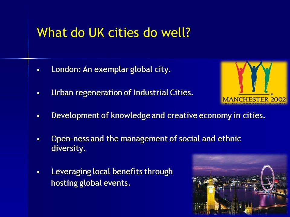What do UK cities do well.  London: An exemplar global city.