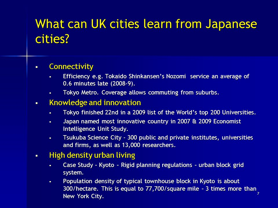 What can UK cities learn from Japanese cities.  Connectivity  Efficiency e.g.