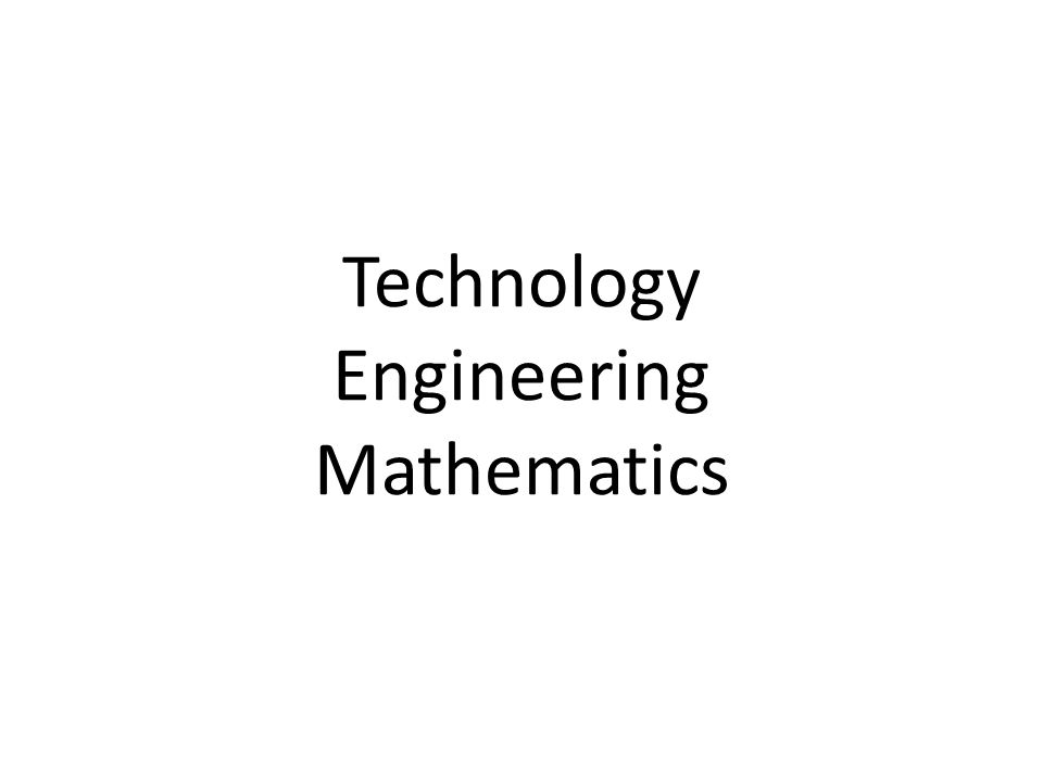 Technology Engineering Mathematics