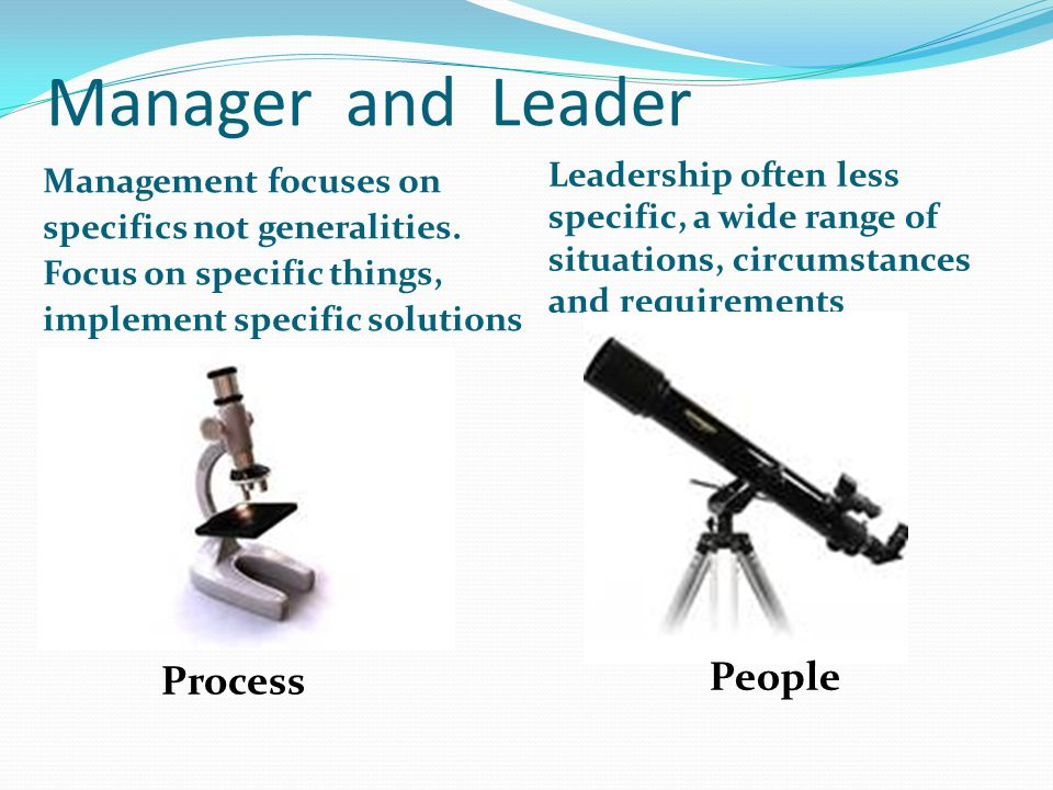 Manager and Leader Management focuses on specifics not generalities.