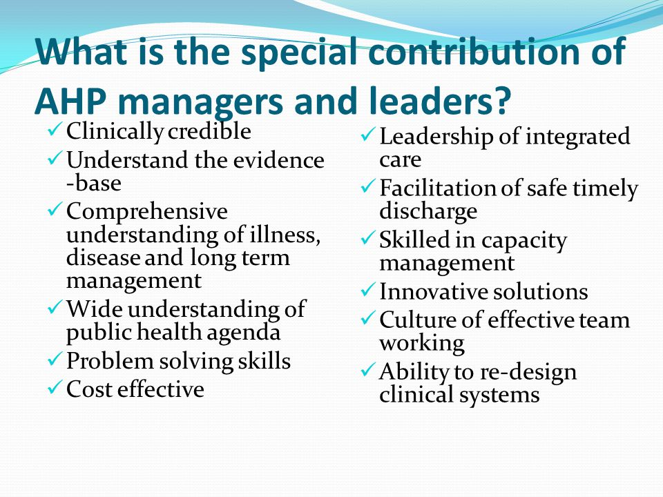 What is the special contribution of AHP managers and leaders.