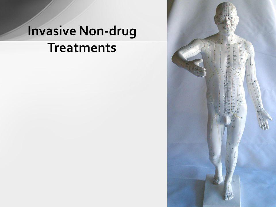 Invasive Non-drug Treatments