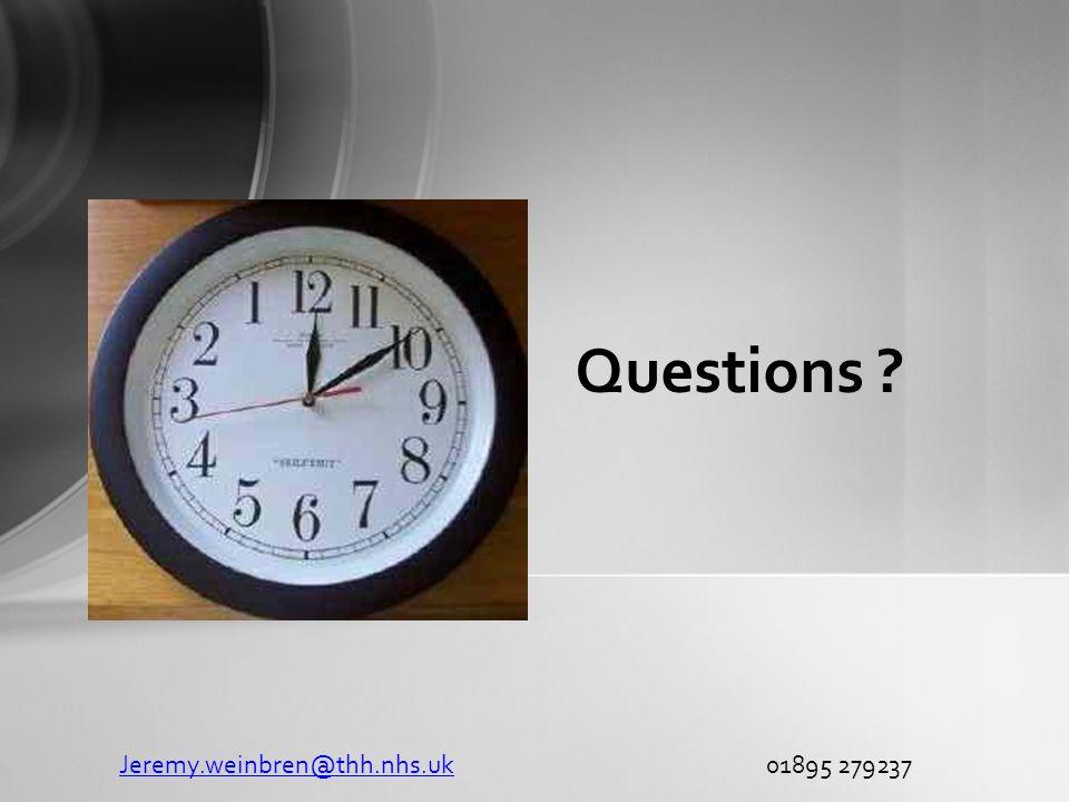 Questions Jeremy.weinbren@thh.nhs.ukJeremy.weinbren@thh.nhs.uk 01895 279237