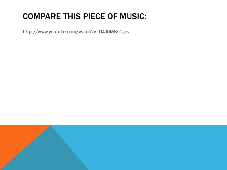 COMPARE THIS PIECE OF MUSIC: http://www.youtube.com/watch v=U4J0MKsG_is