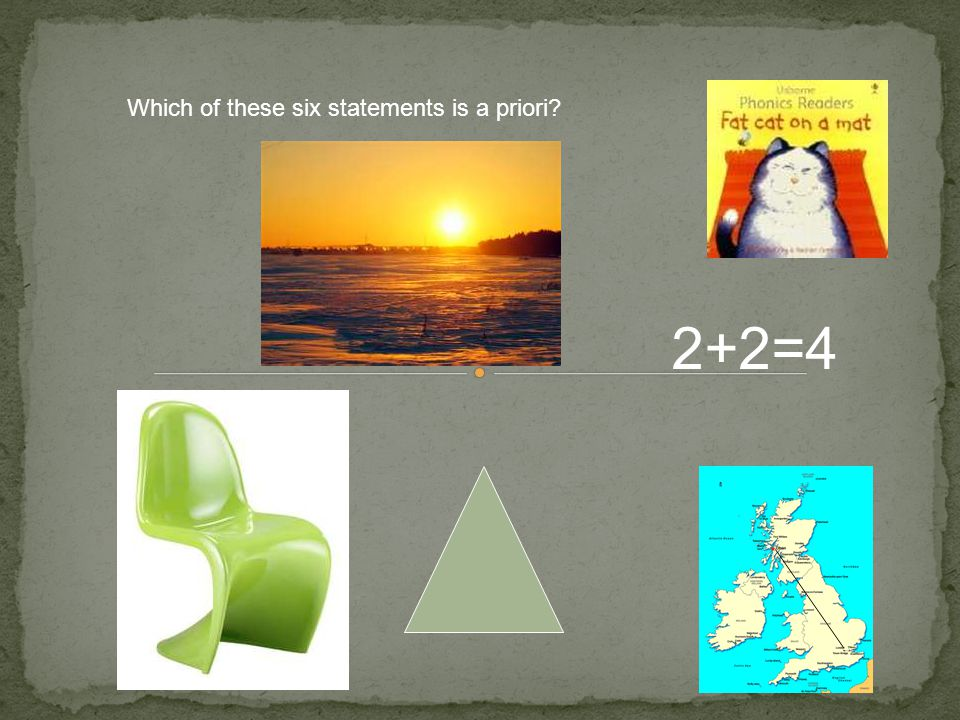 Which of these six statements is a priori 2+2=4