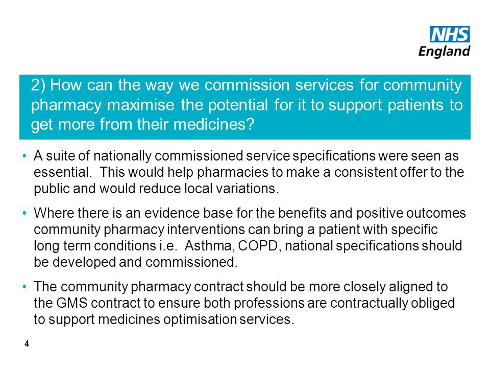 2) How can the way we commission services for community pharmacy maximise the potential for it to support patients to get more from their medicines.