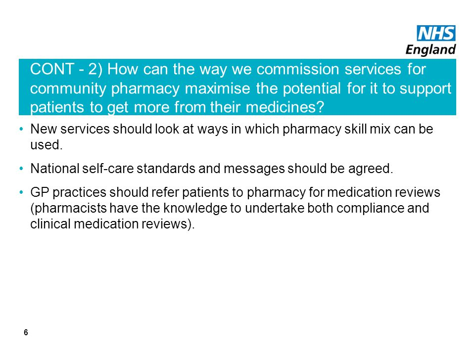 CONT - 2) How can the way we commission services for community pharmacy maximise the potential for it to support patients to get more from their medicines.