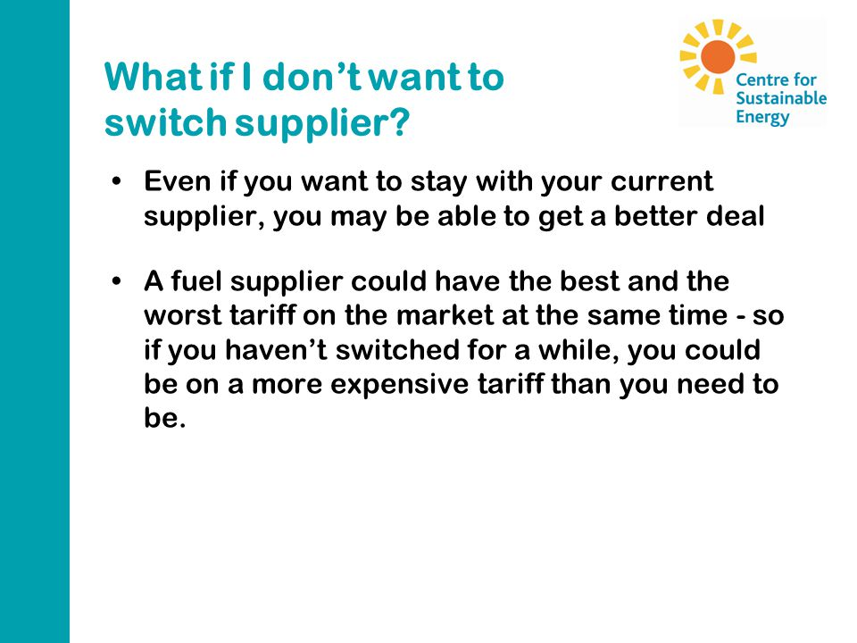 What if I don't want to switch supplier.