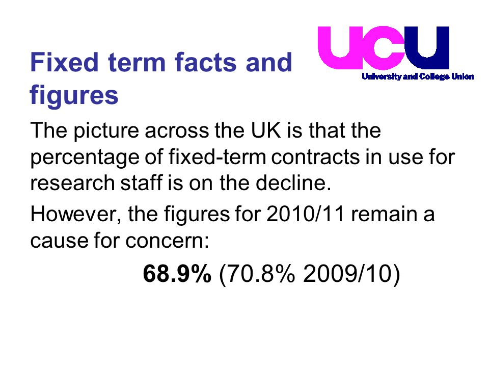 The picture across the UK is that the percentage of fixed-term contracts in use for research staff is on the decline.