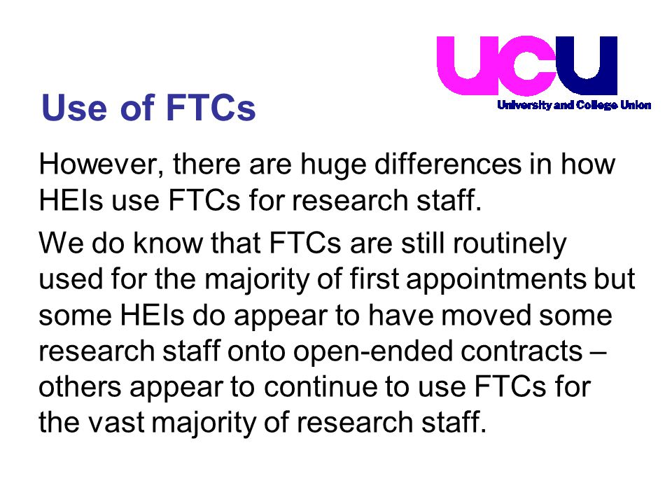 However, there are huge differences in how HEIs use FTCs for research staff.