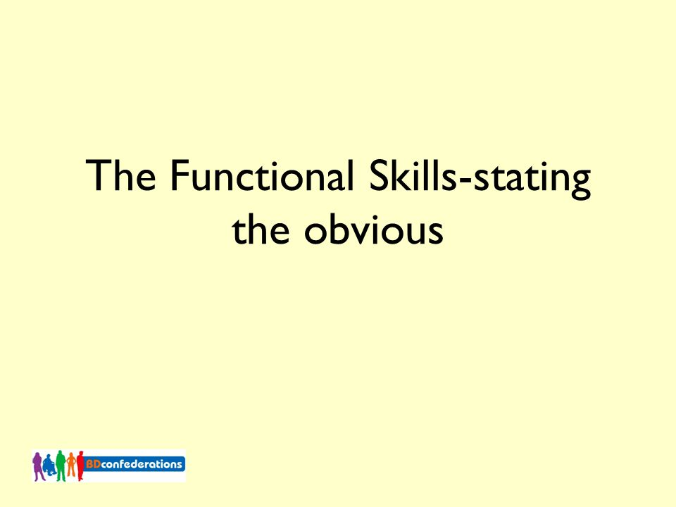 The Functional Skills-stating the obvious