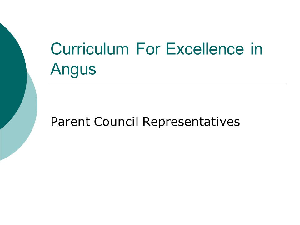 Curriculum For Excellence in Angus Parent Council Representatives