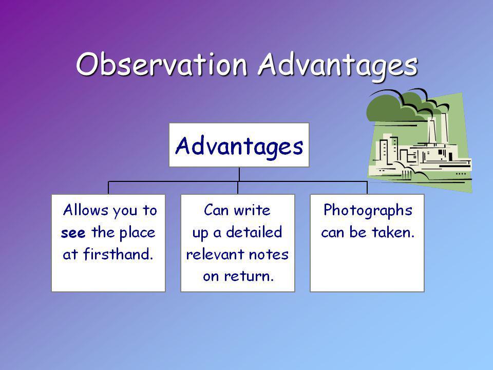 Observation Advantages