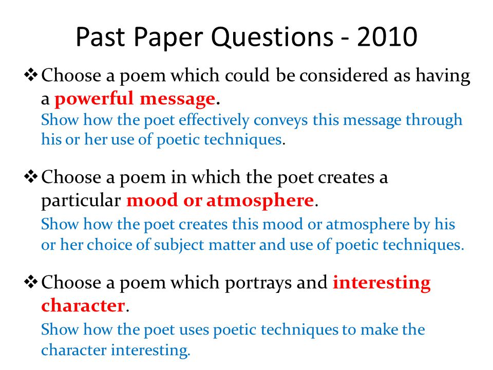 Past Paper Questions - 2010  Choose a poem which could be considered as having a powerful message.