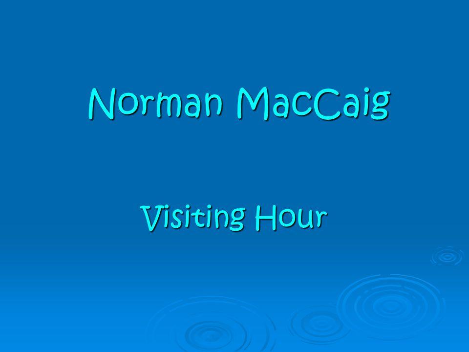 Norman MacCaig Visiting Hour