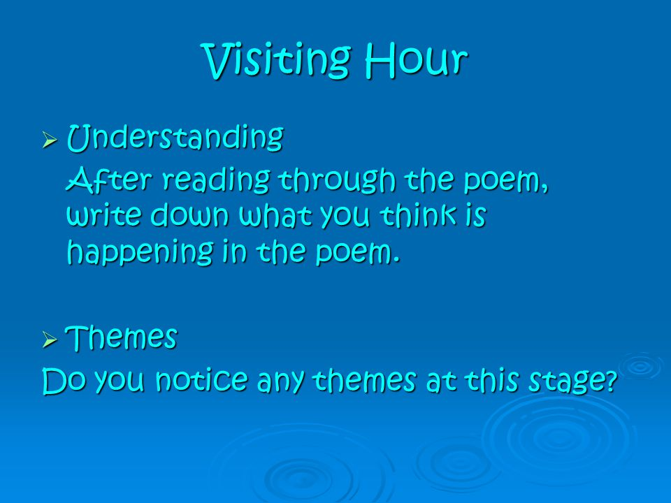  Understanding After reading through the poem, write down what you think is happening in the poem. After reading through the poem, write down what yo
