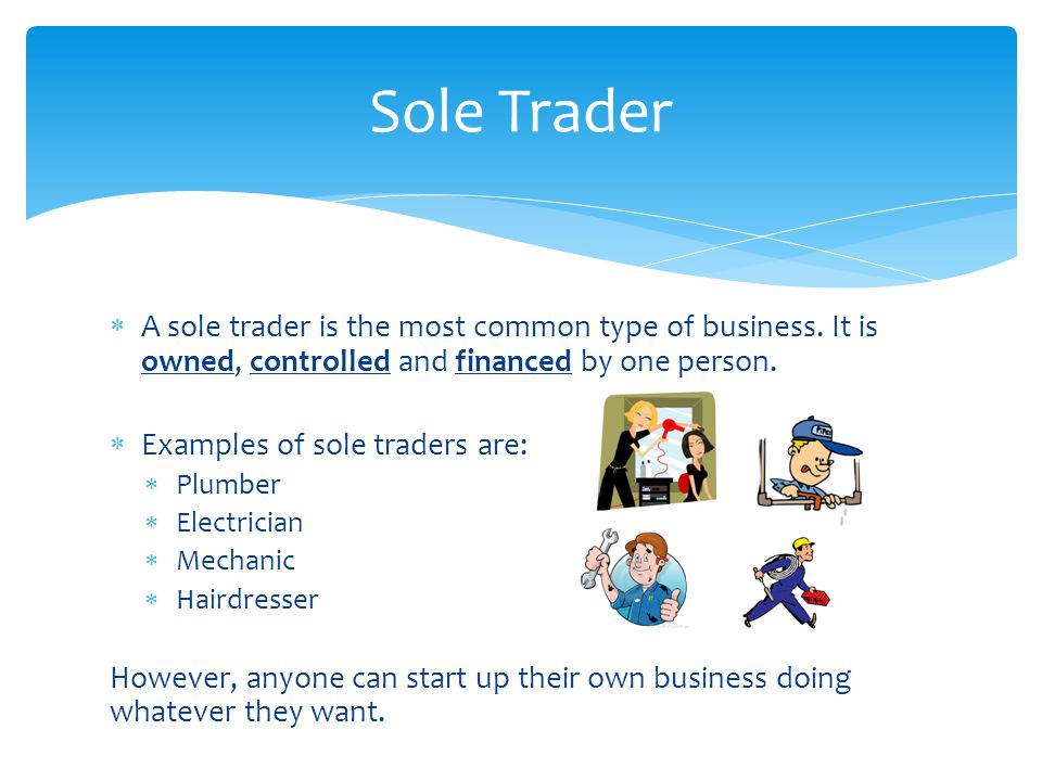  A sole trader is the most common type of business.