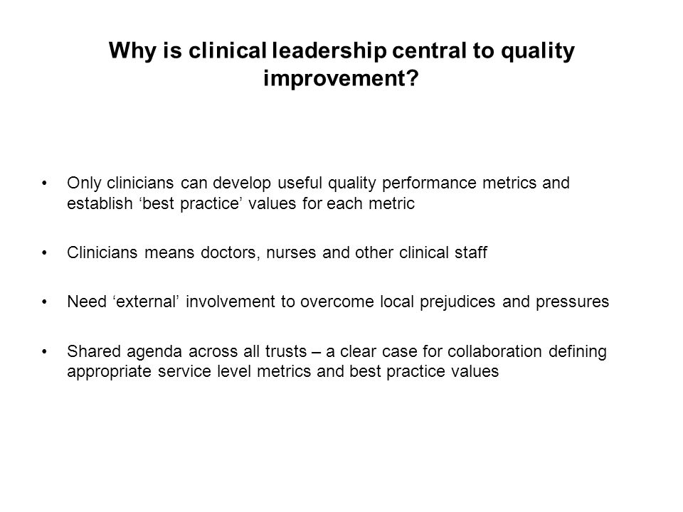 Why is clinical leadership central to quality improvement.