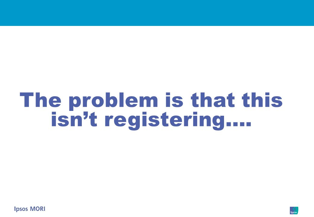 The problem is that this isn't registering….