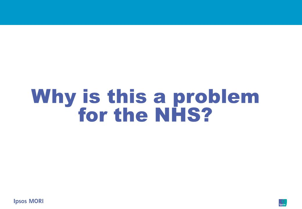 Why is this a problem for the NHS