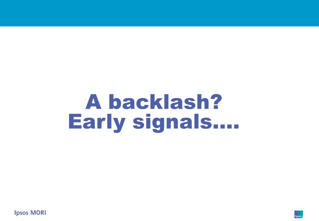 A backlash Early signals….