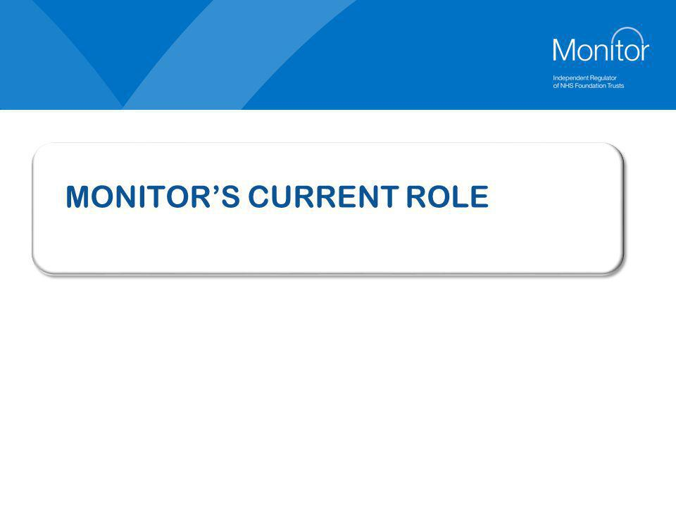 4 Introduction to Monitor Established in January 2004 Our functions and powers are set out in the National Health Service Act 2006 We are independent of central government and directly accountable to Parliament We are a small organisation – circa 110 staff based in central London