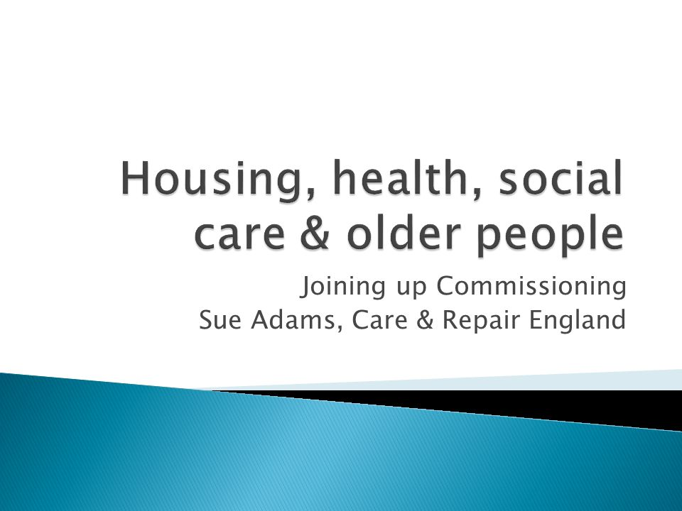 Joining up Commissioning Sue Adams, Care & Repair England