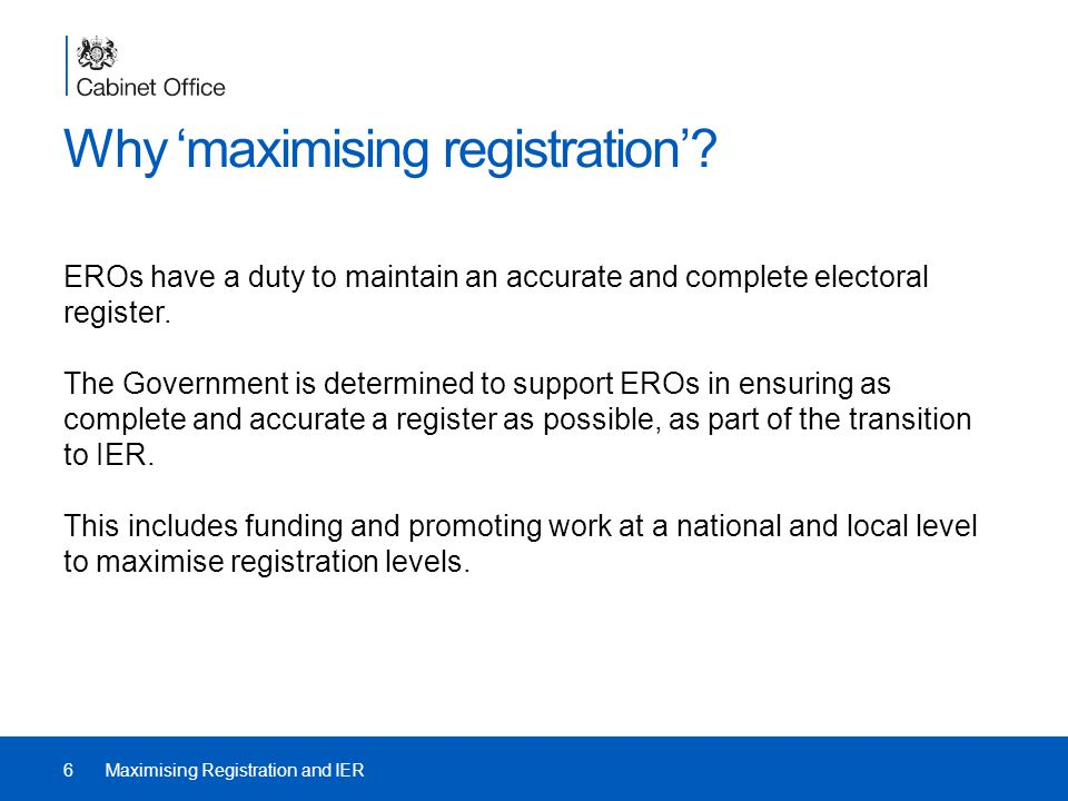 Why 'maximising registration'.