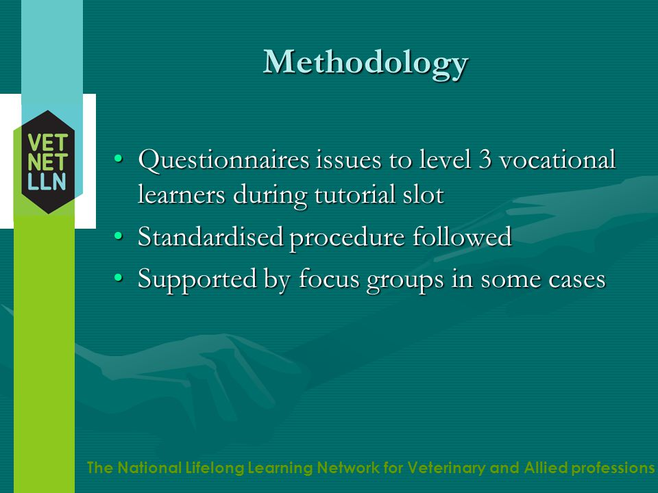 The National Lifelong Learning Network for Veterinary and Allied professions Methodology Questionnaires issues to level 3 vocational learners during t