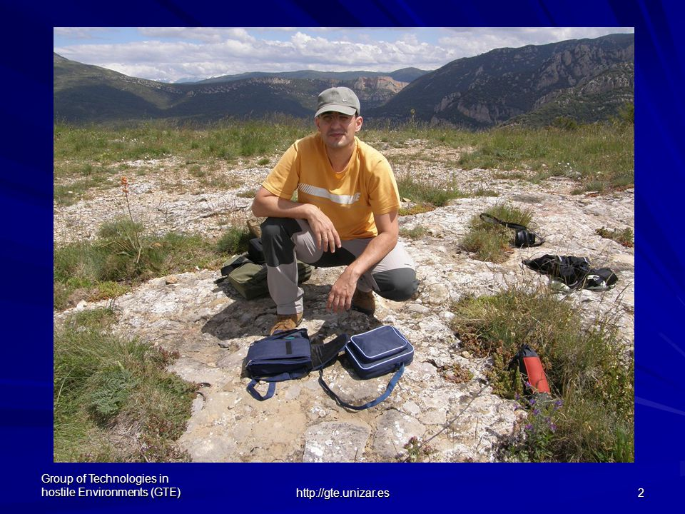 Group of Technologies in hostile Environments (GTE) http://gte.unizar.es 3