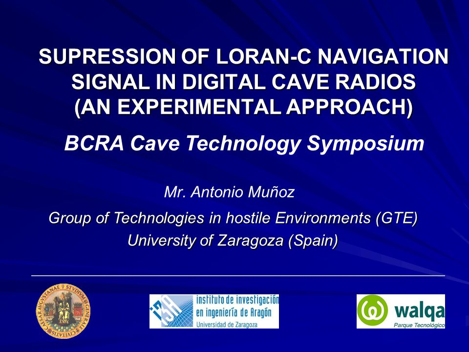 SUPRESSION OF LORAN-C NAVIGATION SIGNAL IN DIGITAL CAVE RADIOS (AN EXPERIMENTAL APPROACH) Mr.