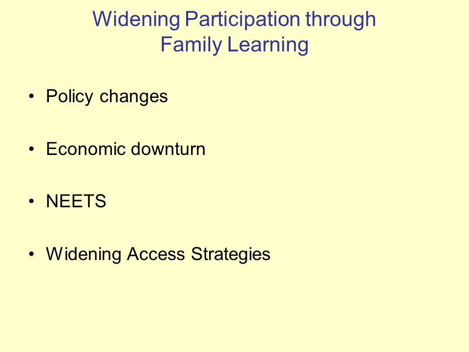 Policy changes Economic downturn NEETS Widening Access Strategies