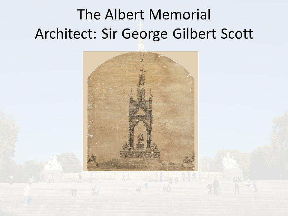 The Albert Memorial Architect: Sir George Gilbert Scott