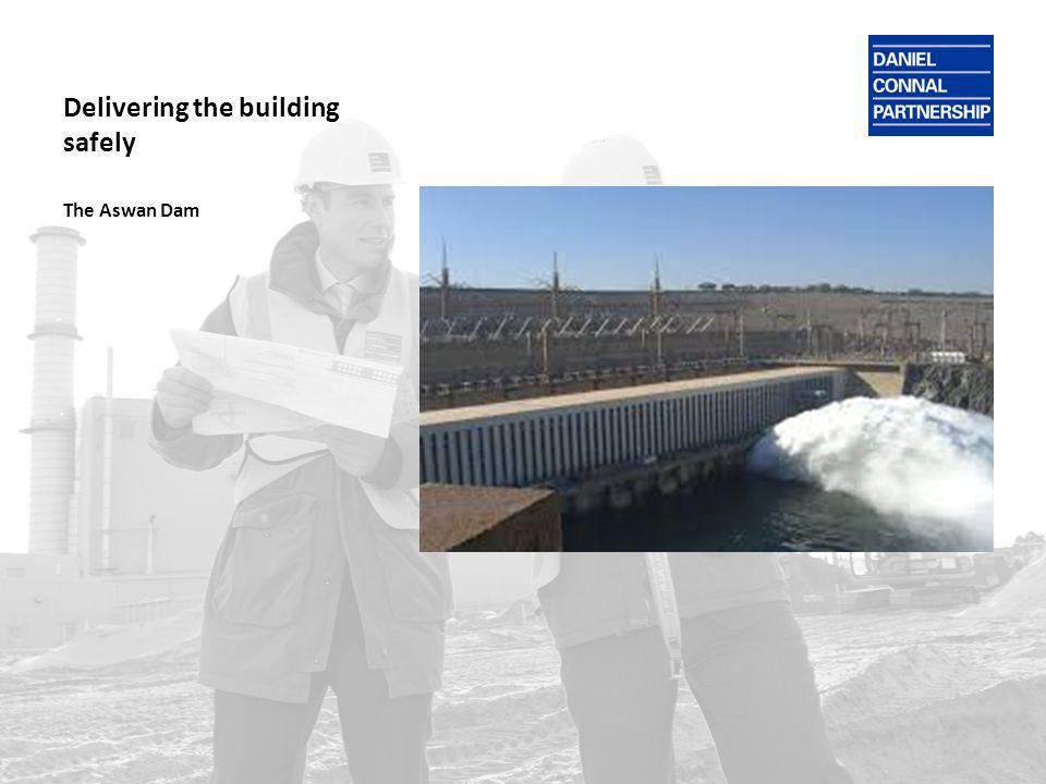 Delivering the building safely The Aswan Dam