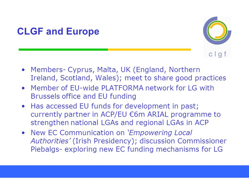 CLGF and Europe Members- Cyprus, Malta, UK (England, Northern Ireland, Scotland, Wales); meet to share good practices Member of EU-wide PLATFORMA netw