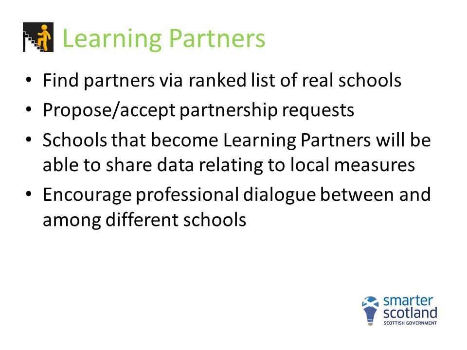 Learning Partners Find partners via ranked list of real schools Propose/accept partnership requests Schools that become Learning Partners will be able