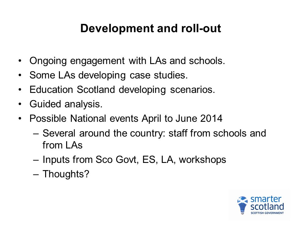 Development and roll-out Ongoing engagement with LAs and schools.