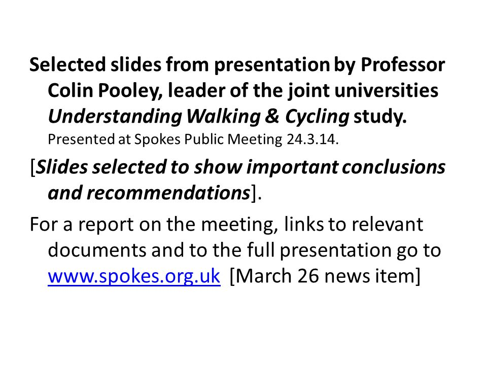 Selected slides from presentation by Professor Colin Pooley, leader of the joint universities Understanding Walking & Cycling study.