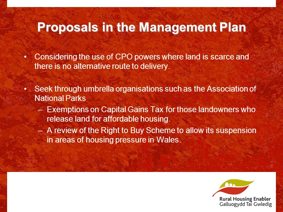 Proposals in the Management Plan Considering the use of CPO powers where land is scarce and there is no alternative route to delivery.