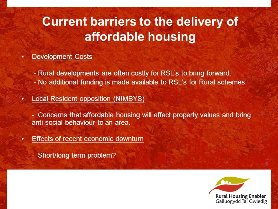 Development Costs - Rural developments are often costly for RSL's to bring forward.
