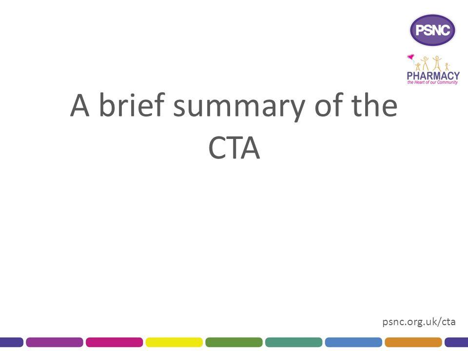 psnc.org.uk/cta A brief summary of the CTA