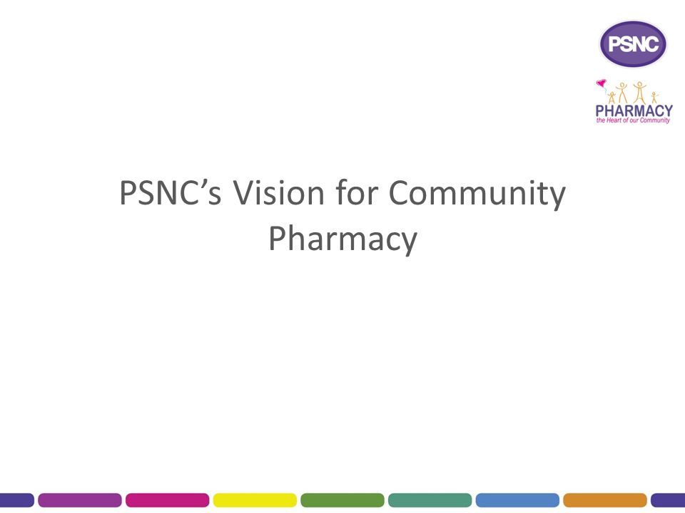 PSNC's Vision for Community Pharmacy