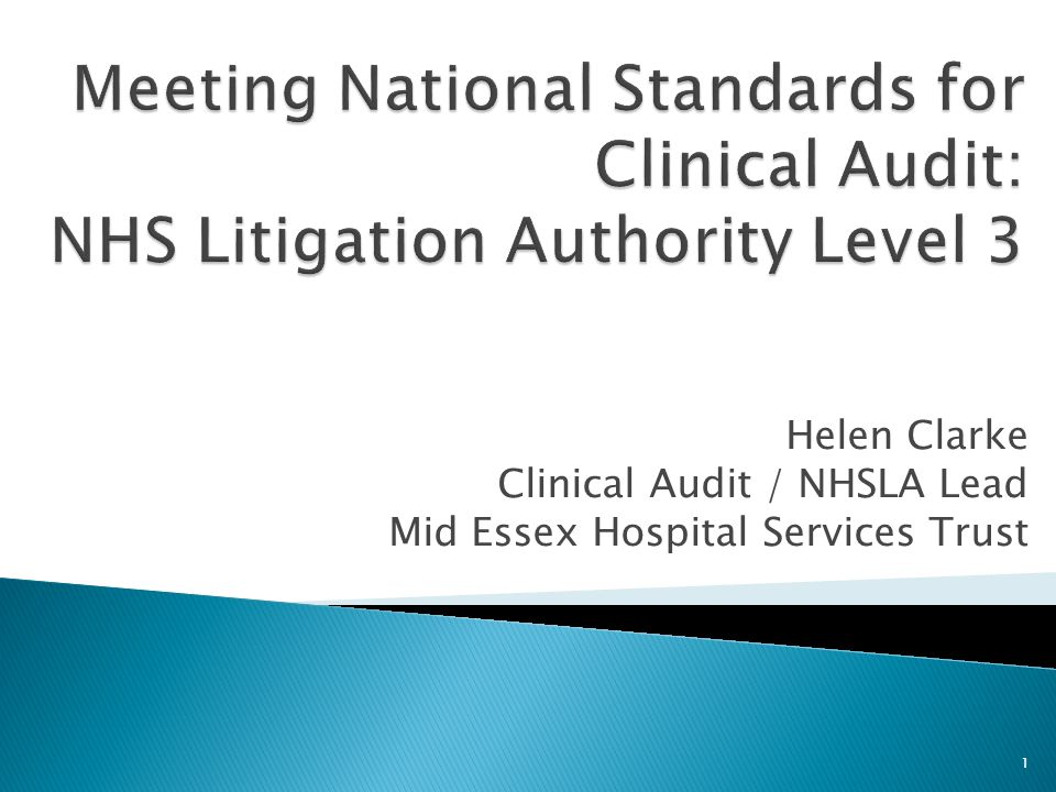  NHS Litigation Authority & Risk Management Standards  MEHT approach to assessment  Criterion for Clinical Audit  Performance issues 2