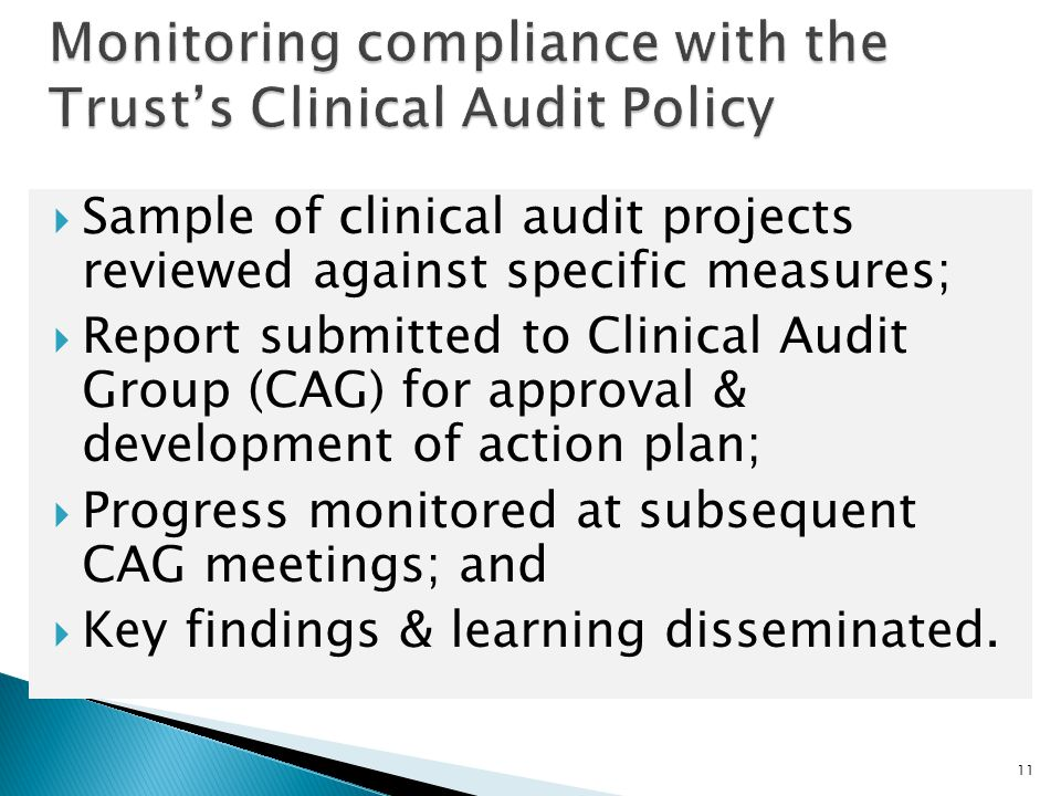  Sample of clinical audit projects reviewed against specific measures;  Report submitted to Clinical Audit Group (CAG) for approval & development of