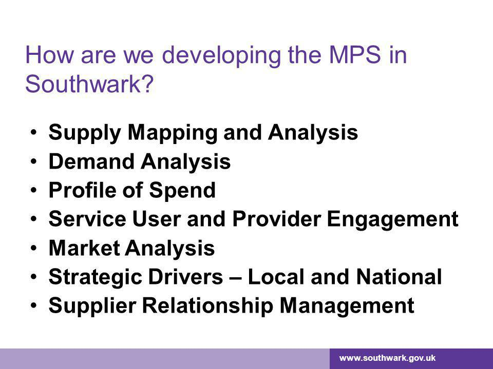 www.southwark.gov.uk How are we developing the MPS in Southwark.