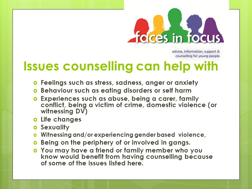 Counselling is NOT:  About being judged  About being told what to do  Getting help with practical support eg.