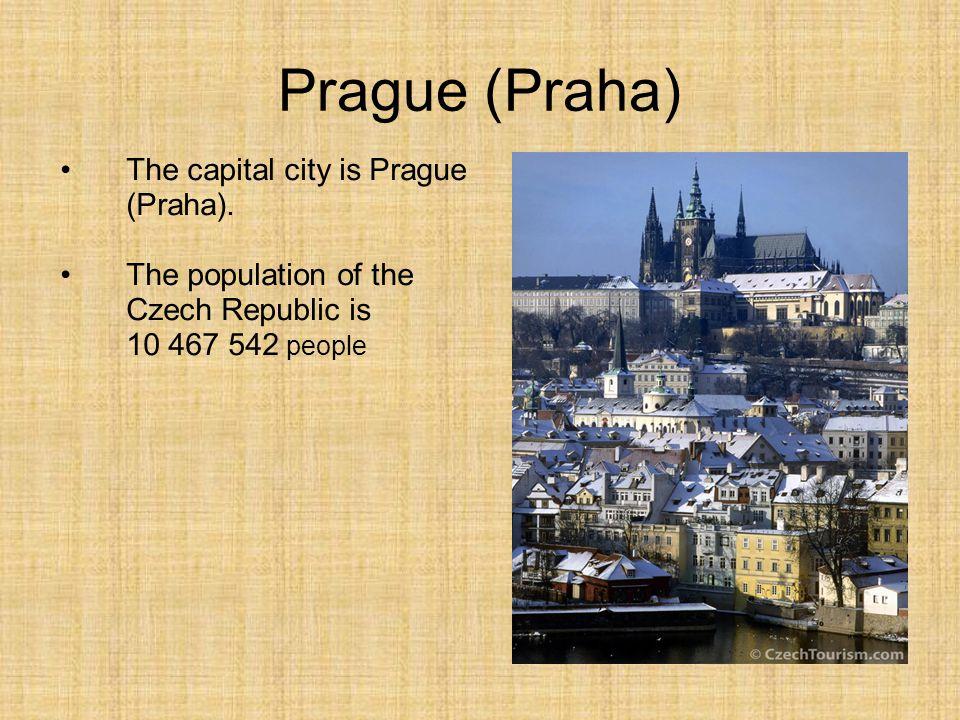 Prague (Praha) The capital city is Prague (Praha).