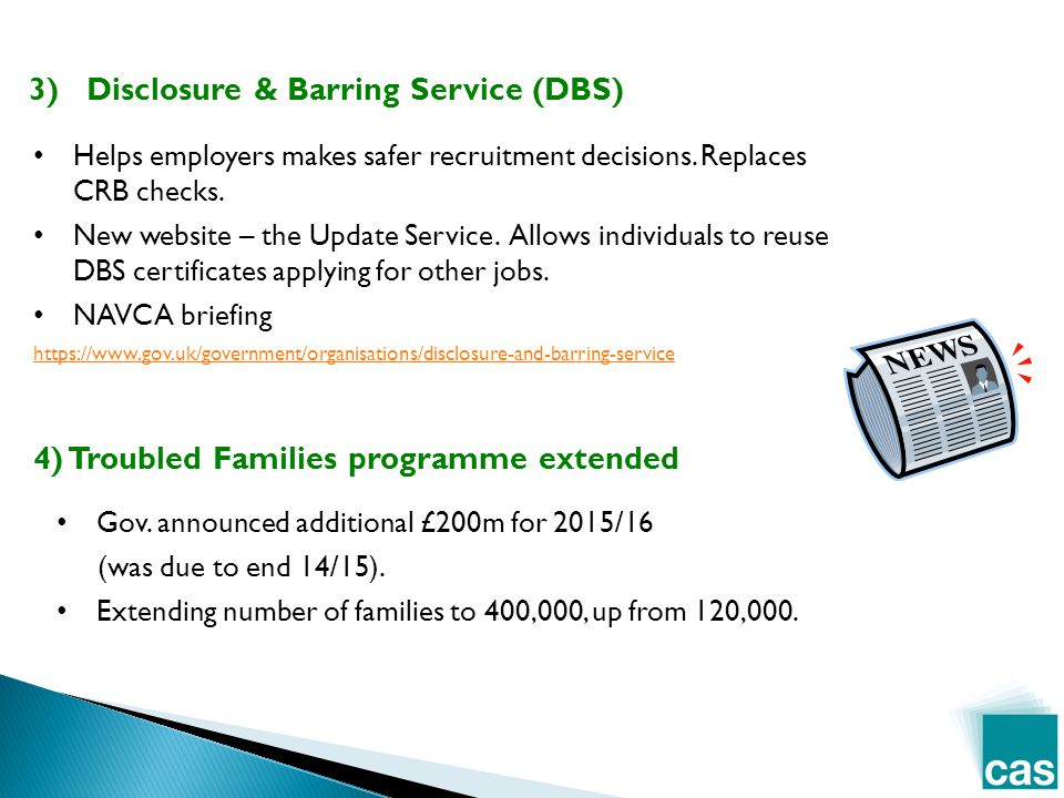 3) Disclosure & Barring Service (DBS) Helps employers makes safer recruitment decisions.